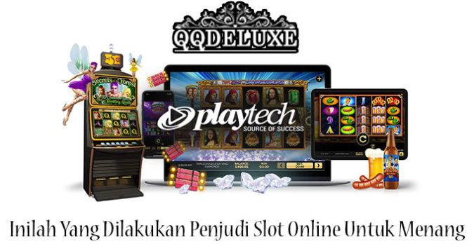 Inilah Yang Dilakukan Penjudi Slot Online Untuk Menang