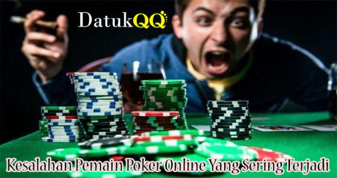 Kesalahan Pemain Poker Online Yang Sering Terjadi