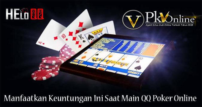 Manfaatkan Keuntungan Ini Saat Main QQ Poker Online