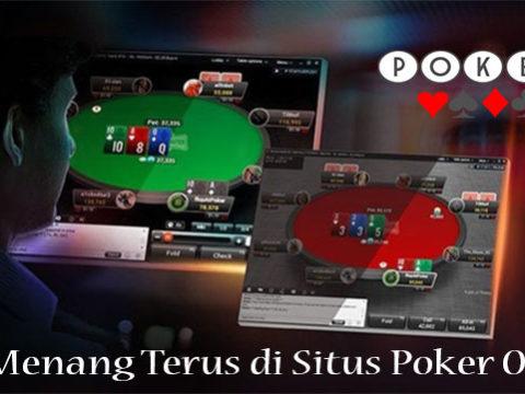Tips Menang Terus di Situs Poker Online